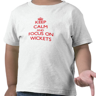 Keep Calm and focus on Wickets Tees