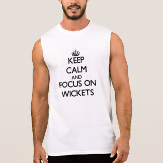 Keep Calm and focus on Wickets Sleeveless Tees