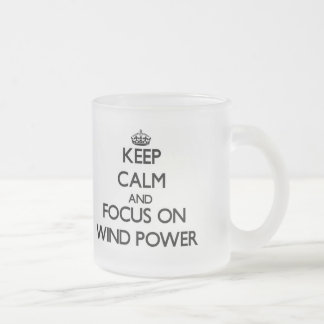 Keep Calm and focus on Wind Power Frosted Glass Coffee Mug