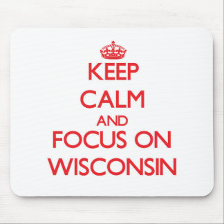 Keep Calm and focus on Wisconsin Mousepad