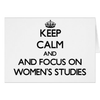 Keep calm and focus on Women S Studies Card