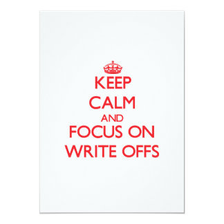 """Keep Calm and focus on Write-Offs 5"""" X 7"""" Invitation Card"""