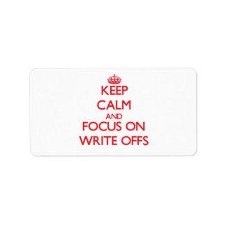 Keep Calm and focus on Write-Offs Address Label