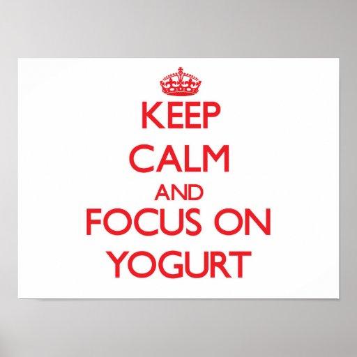 Keep Calm and focus on Yogurt Print