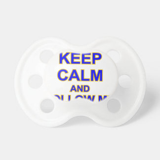KEEP CALM AND FOLLOW ME INFANTRY SCHOOL PACIFIERS