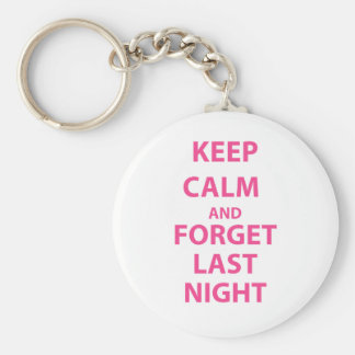 Keep Calm and Forget Last Night Basic Round Button Keychain