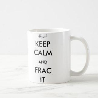 Keep Calm and Frac It Mug