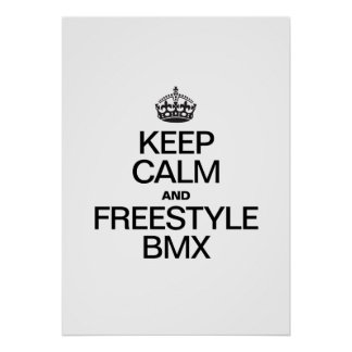 KEEP CALM AND FREESTYLE BMX POSTER