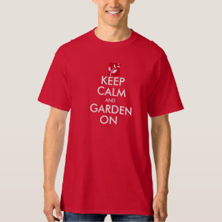 Keep Calm and Garden On RED Design T-Shirt