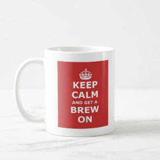 Keep Calm and Get a Brew On Coffee Mug
