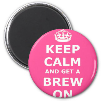 Keep Calm and Get a Brew On Magnet