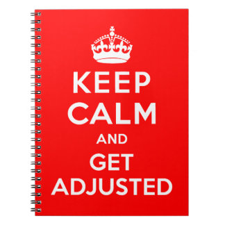 Keep Calm and Get Adjusted Chiropractic Notebook