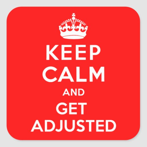 Keep Calm and Get Adjusted Stickers