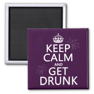 Keep Calm and Get Drunk (changable colors) Square Magnet