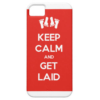 Keep Calm and Get Laid iPhone 5 Cover