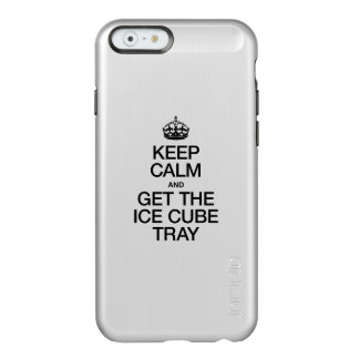 KEEP CALM AND GET THE ICE CUBE TRAY INCIPIO FEATHER® SHINE iPhone 6 CASE