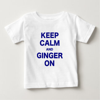 Keep Calm and Ginger On Baby T-Shirt