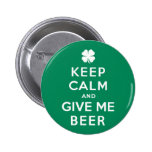 Keep Calm and Give Me Beer Pinback Buttons