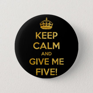 keep calm and give me five 2 inch round button