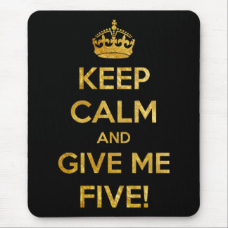 keep calm and give me five mouse pad