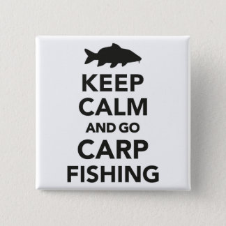"""Keep calm and go carp fishing"" badge 2 Inch Square Button"