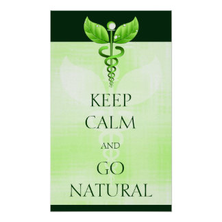 Keep Calm And Go Natural Therapy Green Caduceus Poster
