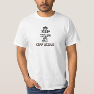 keep calm and go off road 4x4 quad dirtbike racing T-Shirt