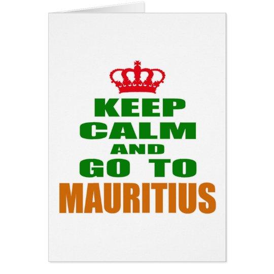 Keep calm and go to Mauritius. Card