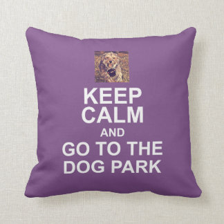 KEEP CALM AND GO TO THE DOG PARK pillow
