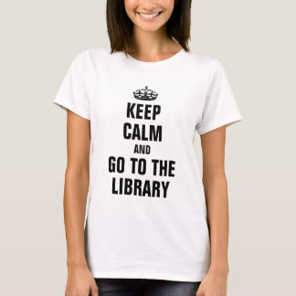 Keep calm and go to the Library T-Shirt