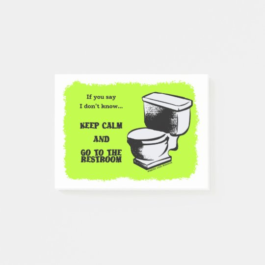 Keep Calm and Go to the restroom Post-it® Notes