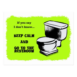 Keep Calm and Go to the restroom postcard