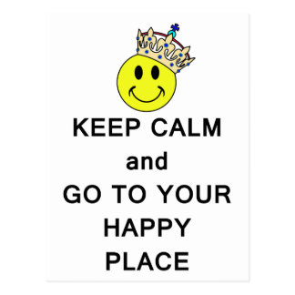 Keep Calm and Go to Your Happy Place Smiley Crown Postcard