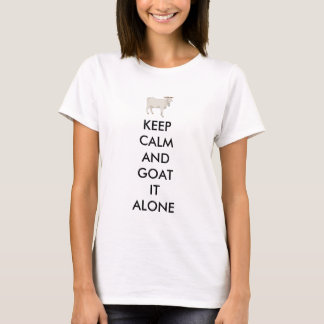 Keep calm and goat it alone T-Shirt