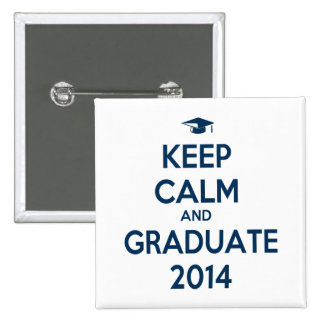 Keep Calm and Graduate 2014 2 Inch Square Button