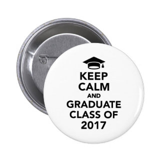 Keep calm and graduate Class of 2017 2 Inch Round Button