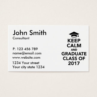 Keep calm and graduate Class of 2017 Business Card