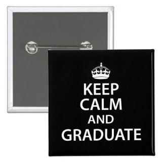 Keep Calm and Graduate Funny Graduation 2 Inch Square Button