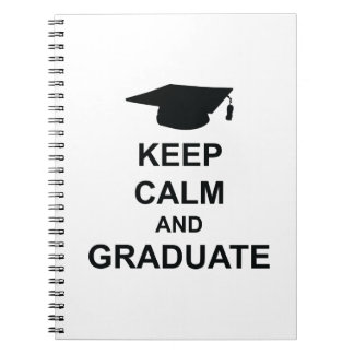 Keep Calm And Graduate Note Books