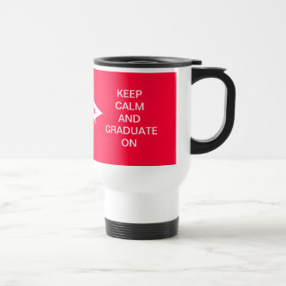 Keep calm and graduate on red and white travel mug