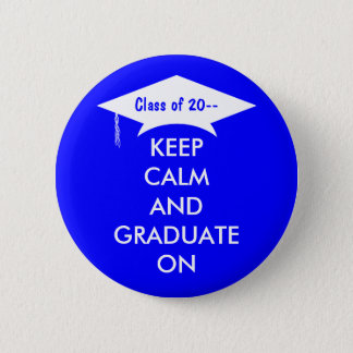 Keep calm and graduate royal blue and white 2 inch round button