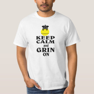 Keep Calm and Grin On. T-Shirt