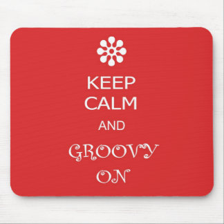 Keep Calm and Groovy On Mouse Pad