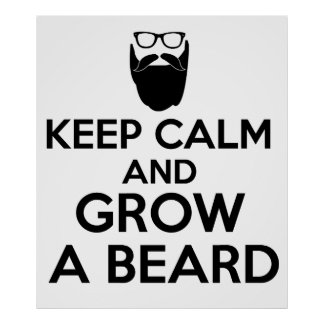 Keep Calm and grow a Beard Poster