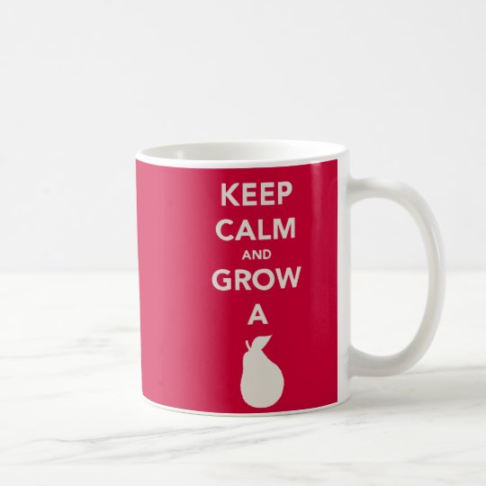 "Keep Calm and Grow a ""Pear"" Coffee Mug"