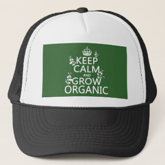 Keep Calm and Grow Organic (all colors) Trucker Hat