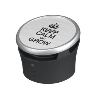 KEEP CALM AND GROW SPEAKER