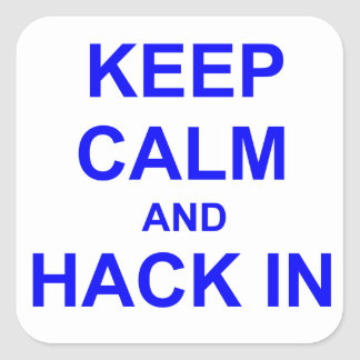 Keep Calm and Hack In gray blue black Square Sticker
