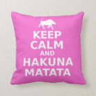 Keep Calm And Hakuna Matata Throw Pillow