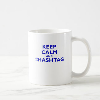 Keep Calm and # Hashtag Coffee Mug